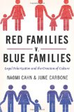 Red Families V. Blue Families Legal Polarization and the Creation of Culture 2010 9780195372175 Front Cover