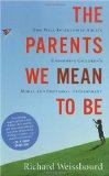 Parents We Mean to Be How Well-Intentioned Adults Undermine Children's Moral and Emotional Development 1st 2009 9780618626175 Front Cover