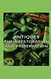Antiques - Their Restoration and Preservation 2007 9781406752175 Front Cover