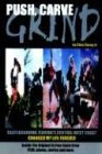 Push, Carve, Grind! Skateboarding Florida's Central West Coast Changed My Life Forever 2004 9781418418175 Front Cover