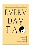 Every Day Tao Self-Help in the Here and Now 2005 9781578632176 Front Cover