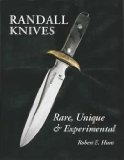 Randall Knives Rare, Unique, and Experimental 2006 9781596522176 Front Cover