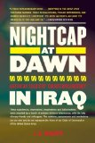 Nightcap at Dawn American Soldiers' Counterinsurgency in Iraq 1st 2012 9781616086176 Front Cover