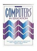 Computers in Education 3rd 1995 Revised  9780205185177 Front Cover