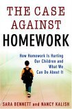 Case Against Homework How Homework Is Hurting Our Children and What We Can Do about It 2006 9780307340177 Front Cover