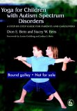 Yoga for Children with Autism Spectrum Disorders A Step-by-Step Guide for Parents and Caregivers 1st 2006 9781843108177 Front Cover