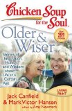 Chicken Soup for the Soul: Older and Wiser Stories of Inspiration, Humor, and Wisdom about Life at a Certain Age 2008 9781935096177 Front Cover