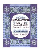 Grandmothers Are Like Snowflakes... No Two Are Alike Words of Wisdom, Gentle Advice, and Hilarious Observations 1996 9780440507178 Front Cover