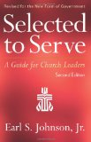 Selected to Serve, Second Edition A Guide for Church Leaders 2nd 2012 9780664503178 Front Cover