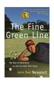 Fine Green Line My Year of Golf Adventure on the Pro-Golf Mini-Tours 2001 9780767901178 Front Cover