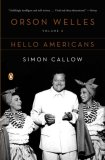 Orson Welles, Volume 2: Hello Americans 1st 2007 9780140275179 Front Cover
