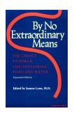 By No Extraordinary Means, Expanded Edition The Choice to Forgo Life-Sustaining Food and Water 2nd 1989 Enlarged 9780253205179 Front Cover
