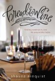 Bread and Wine A Love Letter to Life Around the Table with Recipes 2013 9780310328179 Front Cover