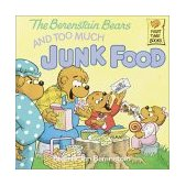 Berenstain Bears and Too Much Junk Food 1985 9780394872179 Front Cover