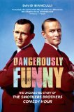 "Dangerously Funny The Uncensored Story of ""the Smothers Brothers Comedy Hour"" 2010 9781439101179 Front Cover"