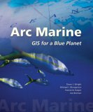 Arc Marine GIS for a Blue Planet 1st 2007 9781589480179 Front Cover