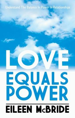 Love Equals Power Understand the Balance in Power in Relationships 2010 9781921596179 Front Cover