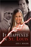 It Happened in St. Louis A Murder Mystery 2008 9780595480180 Front Cover