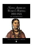 Native American Women's Writing An Anthology C. 1800 - 1924 2000 9780631205180 Front Cover