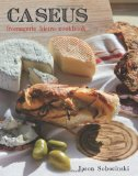 Caseus Fromagerie Bistro Every Cheese Has a Story 2011 9780762761180 Front Cover