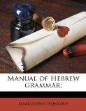 Manual of Hebrew Grammar; 2010 9781176804180 Front Cover