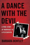 Dance with the Devil A True Story of Marriage to a Psychopath 2008 9780425221181 Front Cover