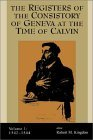 Registers of the Consistory of Geneva at the Time of Calvin 1542-1544 1st 2000 9780802846181 Front Cover