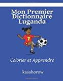 Mon Premier Dictionnaire Luganda Colorier et Apprendre 2013 9781492167181 Front Cover