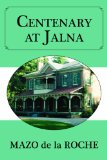 Centenary at Jalna 2011 9781554889181 Front Cover