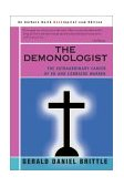 Demonologist The Extraordinary Career of Ed and Lorraine Warren 2002 9780595246182 Front Cover