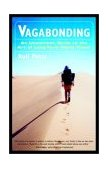 Vagabonding An Uncommon Guide to the Art of Long-Term World Travel 2002 9780812992182 Front Cover
