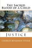 Sacred Blood of a Child Justice 2010 9781451554182 Front Cover