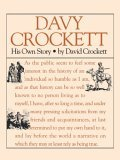 Davy Crockett: His Own Story A Narrative of the Life of David Crockett 1st 1993 Reprint 9781557092182 Front Cover