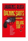 Opening Shots More Great Mystery and Crime Writers Share Their First Published Stories 2001 9781581822182 Front Cover