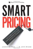 Smart Pricing How Google, Priceline, and Leading Businesses Use Pricing Innovation for Profitability