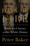 Days of Fire Bush and Cheney in the White House 2013 9780385525183 Front Cover