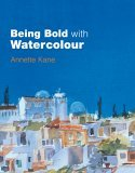 Being Bold with Watercolour 2006 9780713490183 Front Cover