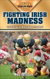 Fighting Irish Madness Great Eras in Notre Dame Football 2006 9781581825183 Front Cover