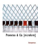 Prometeo and C�a [Microform] 2009 9781113944184 Front Cover