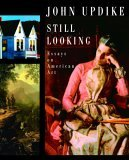 Still Looking Essays on American Art 2005 9781400044184 Front Cover