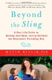 Beyond the Sling A Real-Life Guide to Raising Confident, Loving Children the Attachment Parenting Way 2012 9781451662184 Front Cover