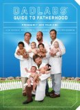 Dadlabs' Guide to Fatherhood Pregnancy and Year One 2009 9781594743184 Front Cover