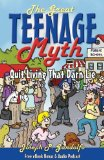 Great Teenage Myth Stop Living That Darn Lie! 2009 9781600376184 Front Cover
