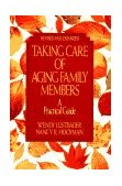 Taking Care of Aging Family Members, Rev. Ed A Practical Guide 1993 9780029195185 Front Cover