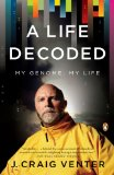 Life Decoded My Genome - My Life 1st 2008 9780143114185 Front Cover