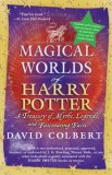 Magical Worlds of Harry Potter A Treasury of Myths, Legends, and Fascinating Facts 1st 2008 Revised  9780425223185 Front Cover