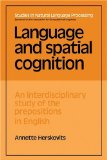 Language and Spatial Cognition An Interdisciplinary Study of the Prepositions in English 2009 9780521109185 Front Cover