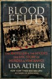 Blood Feud The Hatfields and the McCoys - The Epic Story of Murder and Vengeance 2012 9780762779185 Front Cover