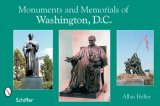 Monuments and Memorials of Washington, D. C. 2006 9780764324185 Front Cover