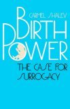 Birth Power The Case for Surrogacy 1991 9780300051186 Front Cover